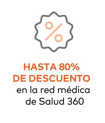 HASTA 80% DE DESCUENTO en la red médica de Salud 360