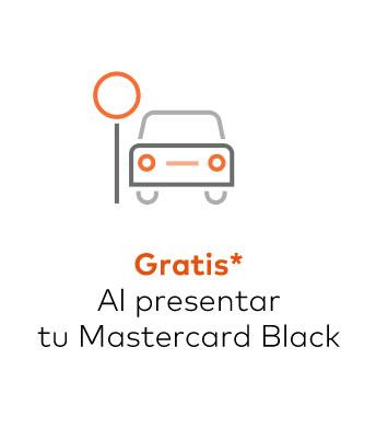 Gratis* Al presentar tu Mastercard Black